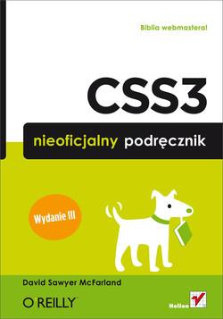 CSS3. Nieoficjalny podręcznik. Wydanie III