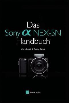 Das Sony Alpha NEX-5N Handbuch