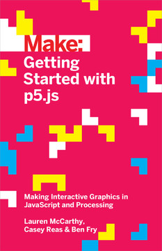 Make: Getting Started with p5.js
