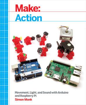 Make: Action [Book]