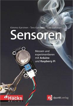 Sensoren – messen und experimentieren mit Arduino und Raspberry Pi