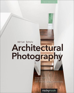 Architectural Photography, 3rd Edition, 3rd Edition