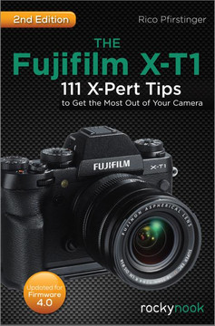 The Fujifilm X-T1, 2nd Edition