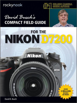 David Busch's Compact Field Guide for the Nikon D7200