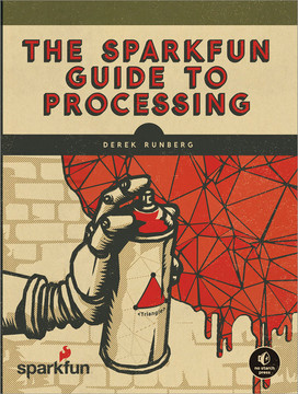 The SparkFun Guide to Processing