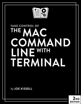 Take Control of the Mac Command Line with Terminal, 2nd Edition