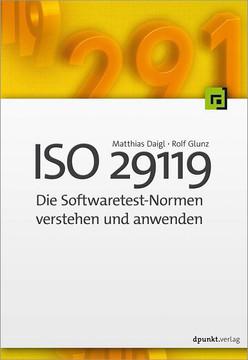 ISO 29119 –Die Softwaretest-Normen verstehen und anwenden