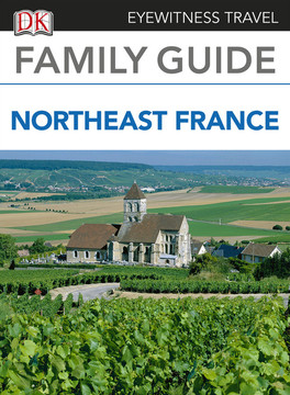 Eyewitness Travel Family Guide to France: Northeast France