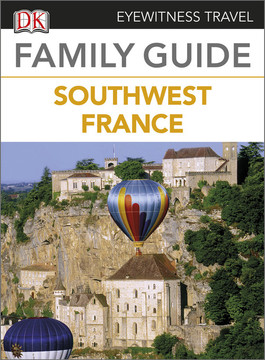 Eyewitness Travel Family Guide to France: Southwest France