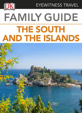 Eyewitness Travel Family Guide to Italy: The South & the Islands