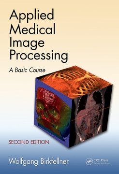 Applied Medical Image Processing, Second Edition, 2nd Edition