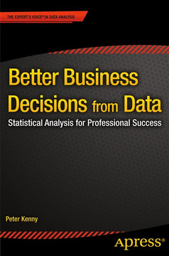 Better Business Decisions from Data