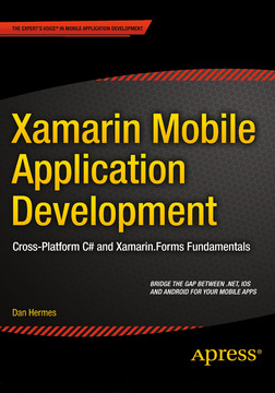 Xamarin Mobile Application Development: Cross-Platform C# and