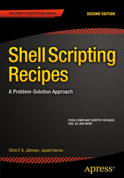 Shell Scripting Recipes: A Problem-Solution Approach, Second Edition
