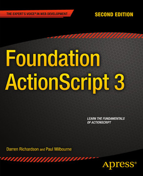 Foundation ActionScript 3, Second Edition