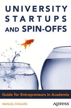 University Startups and Spin-Offs : Guide for Entrepreneurs in Academia