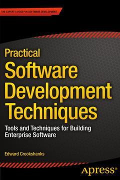 Practical Software Development Techniques: Tools and Techniques for Building Enterprise Software