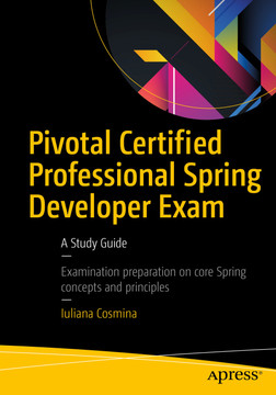 Pivotal Certified Professional Spring Developer Exam: A Study Guide