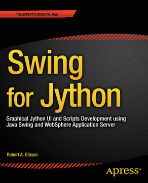 Swing for Jython: Graphical Jython UI and Scripts Development using Java Swing and WebSphere Application Server