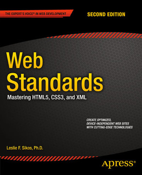 Web Standards:Mastering HTML5, CSS3, and XML, Second Edition