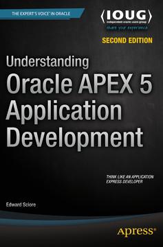 Understanding Oracle APEX 5 Application Development, Second
