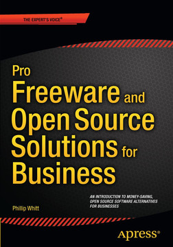 Pro Freeware and Open Source Solutions for Business [Book]