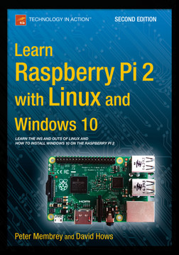 Learn Raspberry Pi 2 with Linux and Windows 10, Second Edition