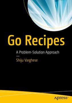 Go Recipes: A Problem-Solution Approach