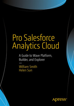 Pro Salesforce Analytics Cloud: A Guide to Wave Platform, Builder, and Explorer