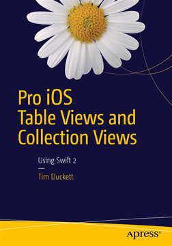 Pro iOS Table Views and Collection Views: Using Swift 2