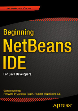 Beginning NetBeans IDE: for Java Developers