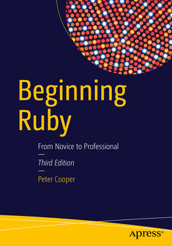 Beginning Ruby: From Novice to Professional, Third Edition