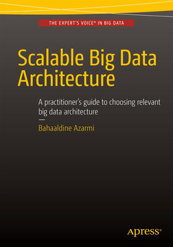 Scalable Big Data Architecture: A Practitioner's Guide to Choosing Relevant Big Data Architecture
