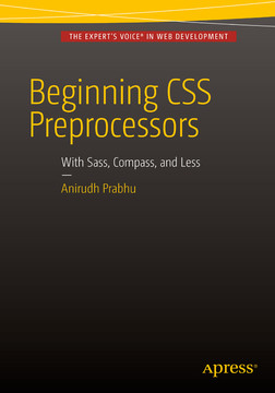 Beginning CSS Preprocessors: With SASS, Compass.js, and Less.js