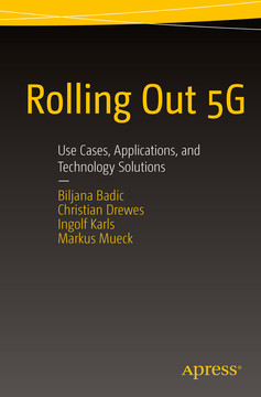 Rolling Out 5G: Use Cases, Applications, and Technology Solutions
