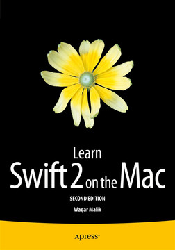 Learn Swift 2 on the Mac, Second Edition