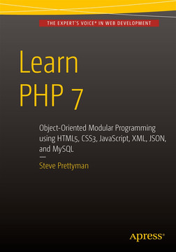 Learn PHP 7: Object-Oriented Modular Programming using HTML5, CSS3, JavaScript, XML, JSON, and MySQL