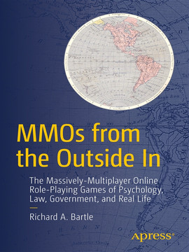MMOs from the Outside In: The Massively-Multiplayer Online Role-Playing Games of Psychology, Law, Government, and Real Life