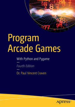 Program Arcade Games: With Python and Pygame, Fourth Edition