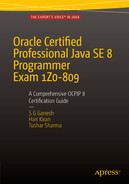 Cover of Oracle Certified Professional Java SE 8 Programmer Exam 1Z0-809: A Comprehensive OCPJP 8 Certification Guide