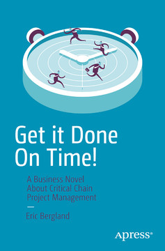 Get it Done On Time! A Critical Chain Project Management/Theory of Constraints Novel