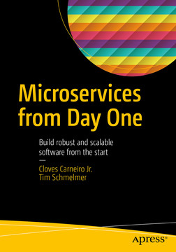Microservices From Day One: Build robust and scalable software from the start