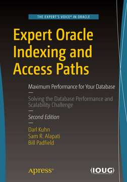 Expert Oracle Indexing and Access Paths: Maximum Performance for Your Database