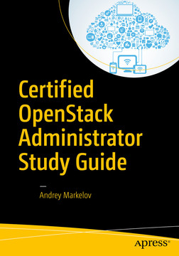 Certified OpenStack Administrator Study Guide