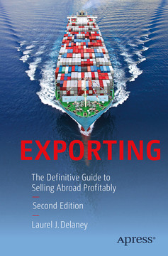 Exporting: The Definitive Guide to Selling Abroad Profitably, Second Edition