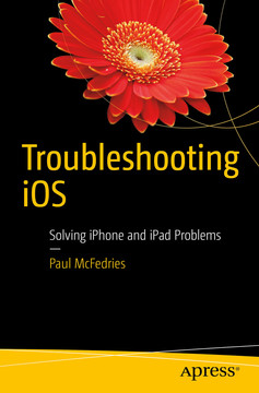 Troubleshooting iOS : Solving iPhone and iPad Problems
