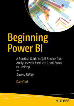 Beginning Power BI: A Practical Guide to Self-Service Data Analytics with Excel 2016 and Power BI Desktop, Second Edition