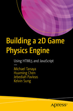 Building a 2D Game Physics Engine: Using HTML5 and JavaScript