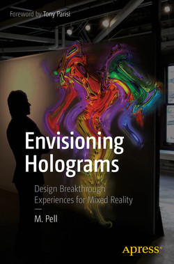 Envisioning Holograms: Design Breakthrough Experiences for Mixed Reality