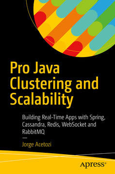 Pro Java Clustering and Scalability: Building Real-Time Apps with